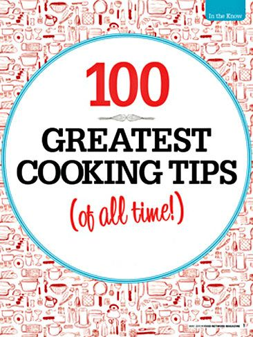 The 100 Greatest Cooking Tips of All Time