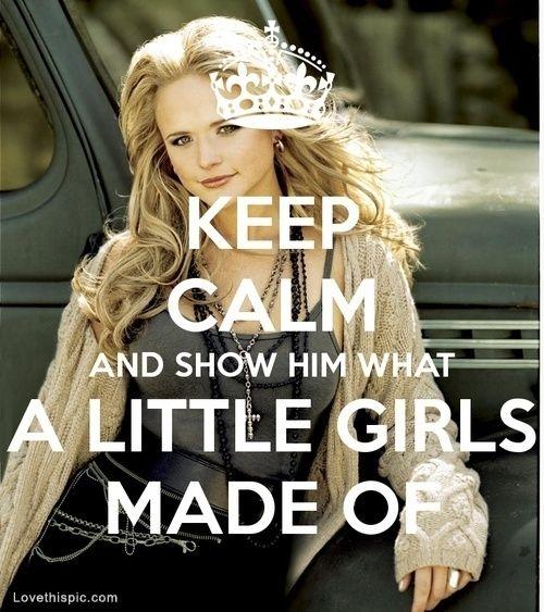 Miranda Lambert keep calm quotes celebrities music country femalecelebs hotgirls