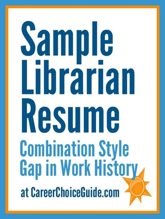 Sample librarian resume.  This is a good example for someone who has a gap in their work history - shows hos to highlight skills and experience instead of employment dates.