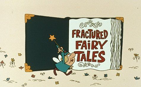 Fractured Fairy Tales...