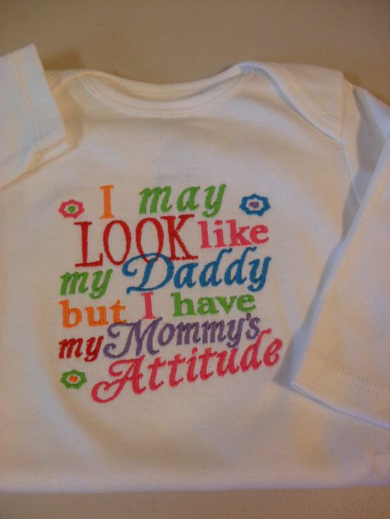 Funny Baby Girls Onesie Girl 0-3 months to 24 months Embroidered Onesie I May Look Like Daddy But Have Mommy's Attitude Shower Gift. $12.00, via Etsy.