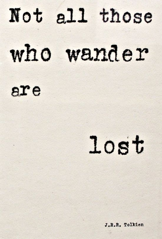 Not all who wander -