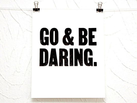 Go & Be Daring #DAREYOURSELF