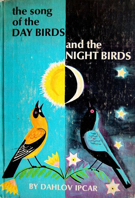 The Day Birds And The Night Birds by Dahlov Ipcar 1967