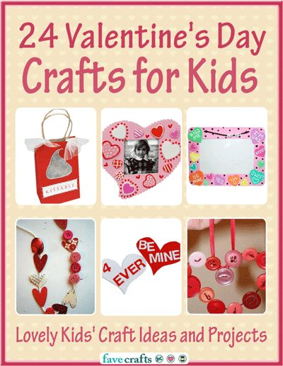 """24 Valentine's Day Crafts for Kids: Lovely Kids Craft Ideas and Projects"" free eBook"