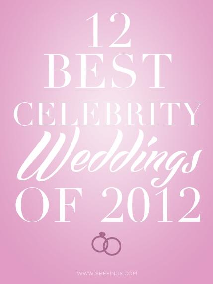 The 12 Best Celebrity Weddings Of 2012