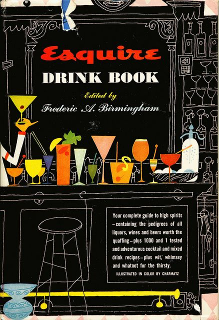 Esquire Drink Book, Edited by Frederic A. Birmingham, 1960s.