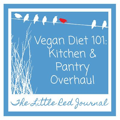 Vegan Diet 101: Kitchen & Pantry Overhaul