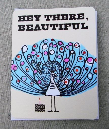 Hey There Beautiful Birthday Card: I love peacocks and birthday cards and peacocks on birthday cards.