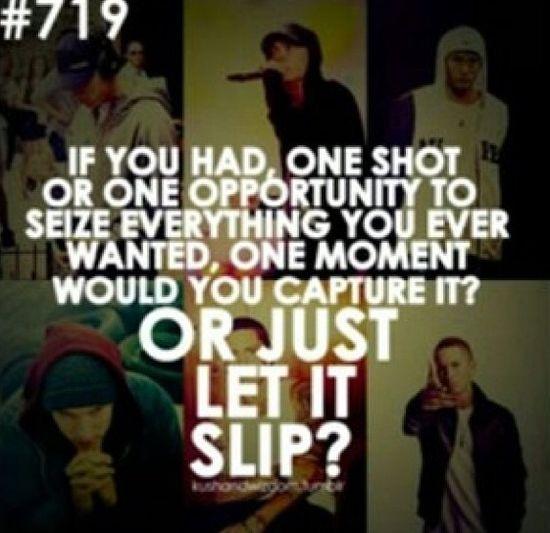 Eminem- lose yourself.