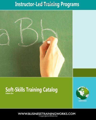 Soft-Skills Training Catalog Volume One: Instructor-Led Training Programs by Kate Zabriskie. $10.00. Publisher: Full Court Press (September 11, 2009). Publication: September 11,