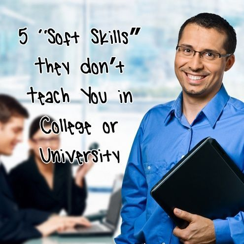 "5 ""Soft Skills"" They Don't Teach You in College or University #soft skills #self personality #softskills"
