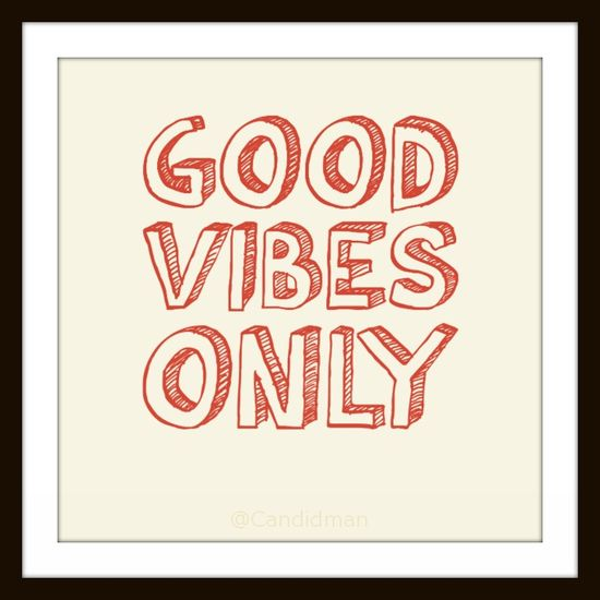 Good Vibes Only #Inspirational #Quotes @Candidman