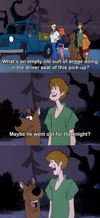 Back in the day, Scooby Doo and Shaggy had my kind of sense of humor.