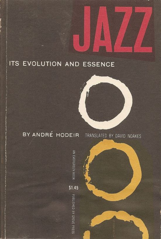 Jazz by Andre Hodeir. Grove Press, 1956. Evergreen paperback. Cover by Roy Kuhlman. www.roykuhlman.com