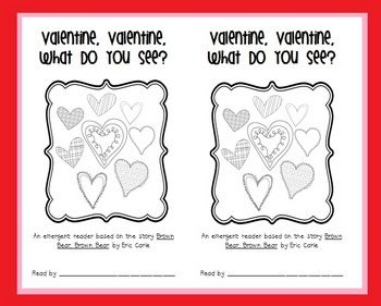 Valentine, Valentine Emergent Reader for Valentine's Day: Based on the book Brown Bear, Brown Bear by Eric Carle, this free emergent reader was created to reinforce color word recognition for Valentine's Day. ...
