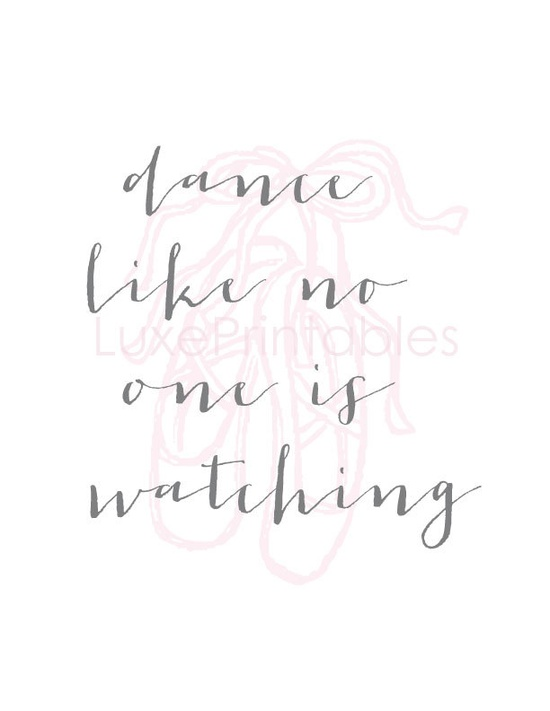 dance like no one is watching - girl ballet - printable wall art