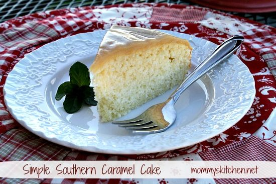 Mommy's Kitchen: Classic Southern Caramel Cake {Simple Version}