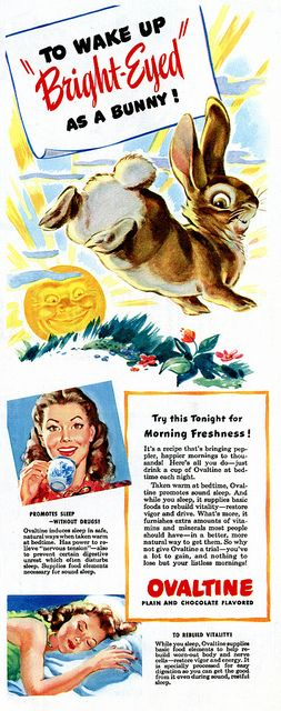 Vintage ad To wake up as bright-eyed And bushy tailed as a bunny, make sure your drink Ovaltine. :::: #vintage #food #drinks #breakfast #Ovaltine #1940s