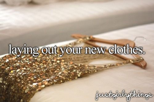 laying out your new clothes #justgirlythings