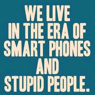 Smart phones vs Stupid people