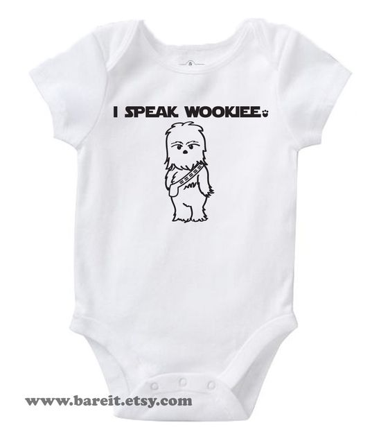 Must have -- I Speak Wookiee Inspired By Star Wars Cute Geek/Nerd Funny Humor Baby Onesie/Creeper Size 3, 6, 12, 18, 24 month Color White. $14.00, via Etsy.