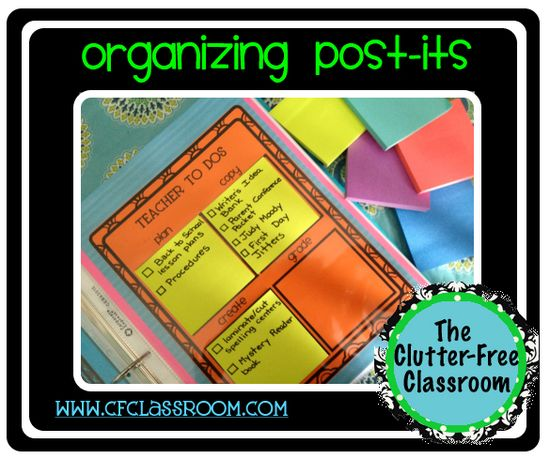 Clutter-Free Classroom: ORGANIZE YOUR POST-ITS {Teacher Tip #7}