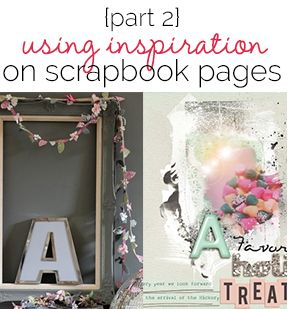 Using Scrapbook page Inspiration