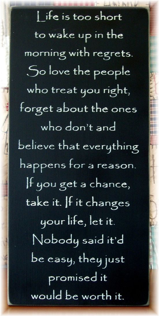 Great words to live by ..