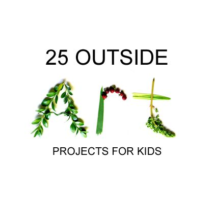 Outside Art: 25 Fun Projects for Kids #summer