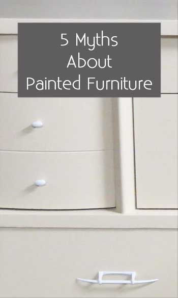 5 Myths About Painting Furniture
