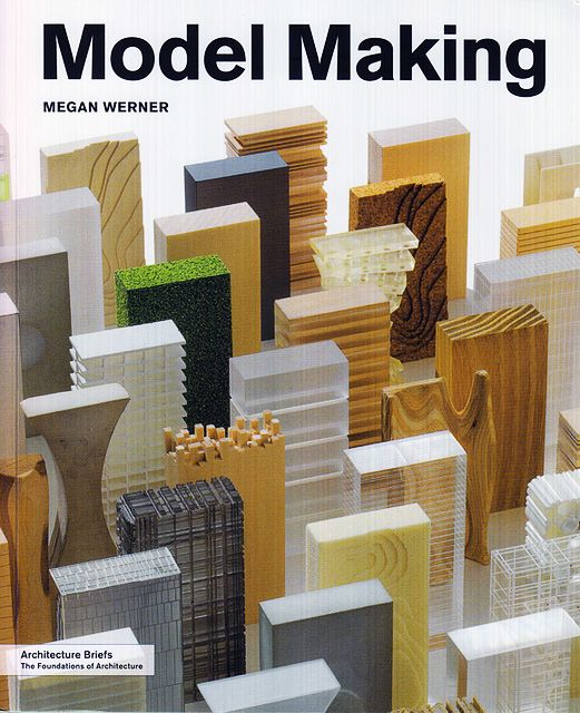 Book cover where we can see several models of a skyscraper.  MODEL MAKING (ARCHITECTURE BRIEFS)
