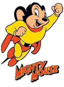 Every Saturday Morning- Mighty Mouse