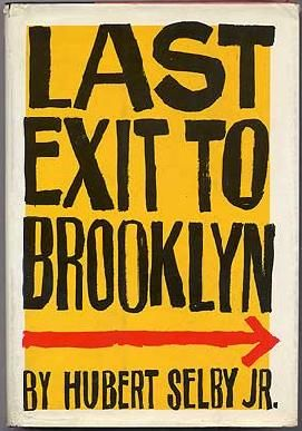 Last Exit to Brooklyn by Hubert Selby. Grove Press, 1964. Cloth. Cover by Roy Kuhlman. www.roykuhlman.com