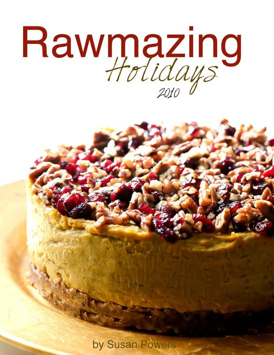 Rawmazing Holiday Raw Food Recipes —Raw Food Rawmazing Raw Food