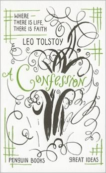 "Tolstoy, ""A Confession,"" from series 3 of Penguin's great ideas series $8"