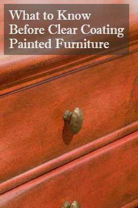 What to Know Before Clear Coating Painted Furniture