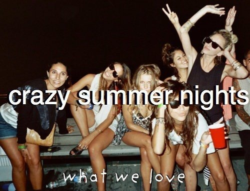 Crazy summer nights!