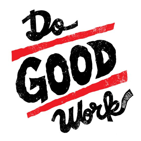 Do good work #graphic #design #inspiration