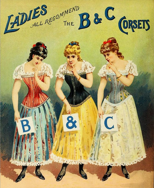 All the ladies recommend B Corsets! #Victorian #vintage #ads #corsets