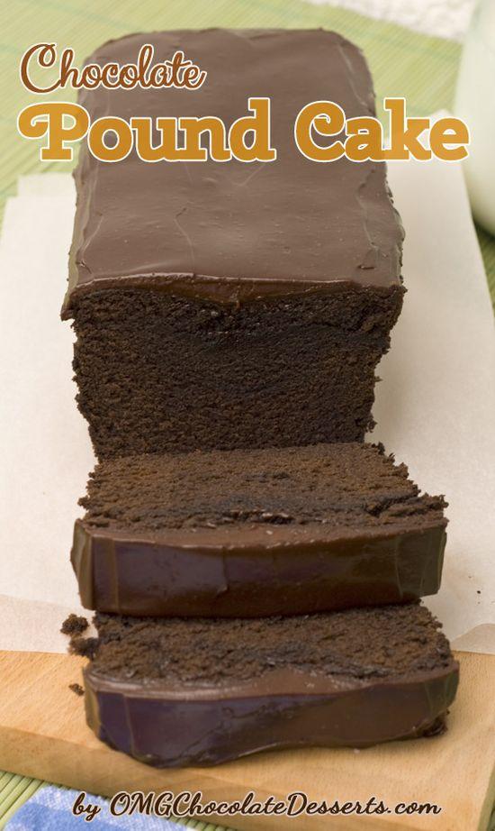 Chocolate Pound Cake with Chocolate Ganache - OMG Chocolate Desserts
