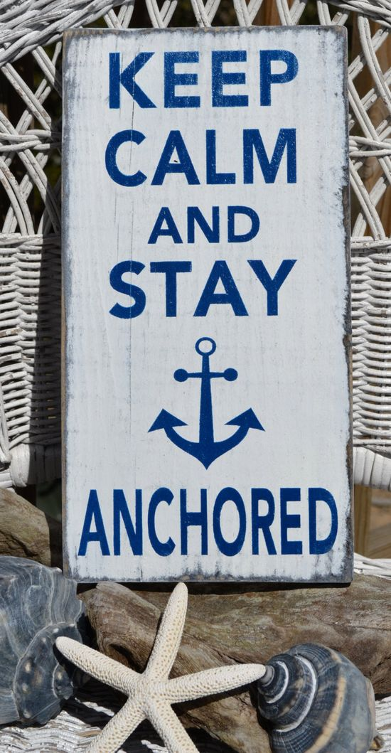 Keep Calm And Stay Anchored, Nautical Decor, Anchor Decor, Wood Sign, Distressed Handpainted Word Art, Beach Decor, Typography Wood Sign. $29.00, via Etsy.