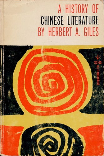 A History of Chinese Literature by Herbert Giles. Grove Press, Evergreen paperback, 1958. Cover design and illustration by Roy Kuhlman.