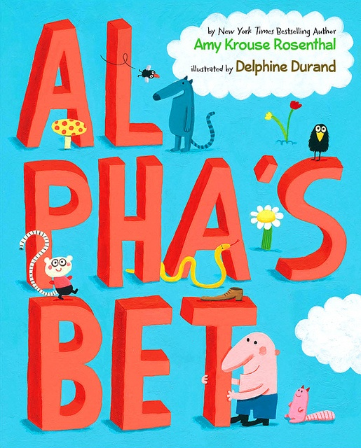 al pha's bet. written by amy krouse rosenthal, illustrated by delphine durand.