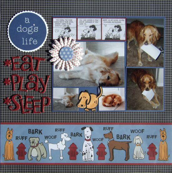 A Dog's Life: Eat, Play, Sleep - Scrapbook.com