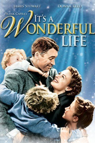 It's A Wonderful Life (1947)  Starring: James Stewart, Donna Reed  Directed by: Frank Capra