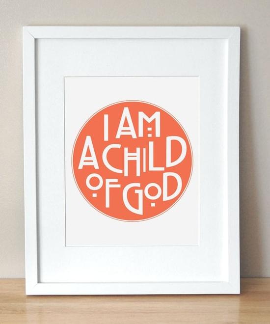 I am a Child of God - CUSTOM COLOR - 11x14. $30.00, via Etsy.