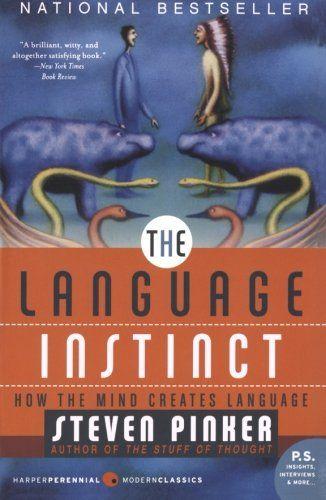 The Language Instinct: How the Mind Creates Language (P.S.)/Steven Pinker