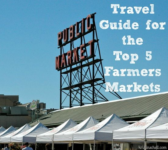 Travel Guide for the Top 5 Farmers Markets