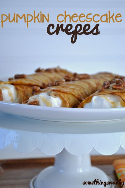 Pumpkin Cheesecake Crepes - Somewhat Simple